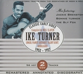 Classic early sides 1952-1957 : Ike Turner singer, pianist, guitarist, talent scout, bandleader