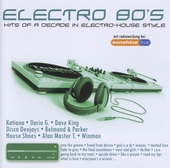 Electro 80's : Hits of a decade in electro-house style