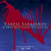 Varèse Sarabande : a 30th anniversary celebration : a chronicle of great film music 2003-2008
