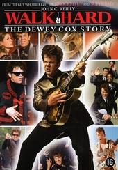 Walk hard : the Dewey Cox story