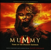 The mummy : tomb of the dragon emperor : original motion picture soundtrack