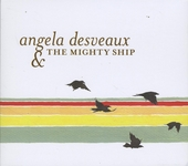 Angela Desveaux & The Mighty Ship