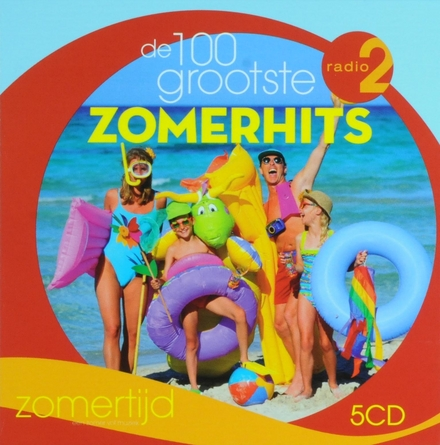 De 100 grootste zomerhits : Radio 2 Zomertijd