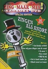 Zing maar mee! : Zingen als André. vol.16