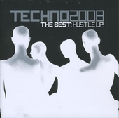 Techno 2008 the best : Hustle up!