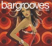 Bargrooves : Disco heat