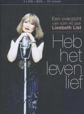 Heb het leven lief : een overzicht van ruim 40 jaar Liesbeth List