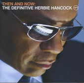 Then and now : the definitive Herbie Hancock