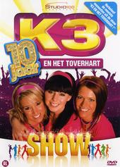 K3 en het toverhart : 10 jaar