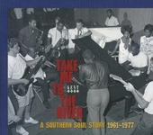 Take me to the river : a Southern soul story 1961-1977