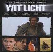 Wit licht : soundtrack van de film