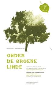 Onder de groene linde : 136 verhalende liederen uit de mondelinge overlevering