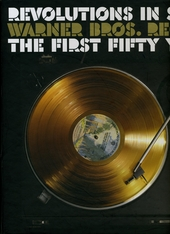 Revolutions in sound : Warner Bros. Records : the first fifty years