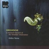 Greghesche : a musical treasure of the Venetian renaissance