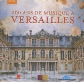 200 Ans de musique à Versailles : Voyage au coeur du baroque français