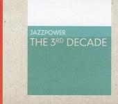 Jazzpower : The 3rd decade
