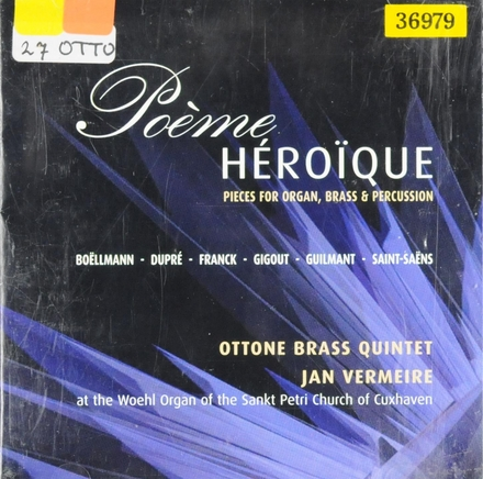 Poème heroïques : pieces for organ, brass & percussion