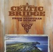 A Celtic bridge : From Nashville to Dublin