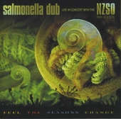 Feel the seasons change : Salmonella Dub live in concert with the NZSO and guests