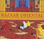 Bazaar oriental : a musical journey along the spice routes
