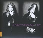 Kopatchinskaja / Say