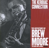 The adventures of Brew Moore : The Kerouac connection