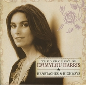 The very best of Emmylou Harris : heartaches & highways