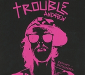 Trouble Andrew : Remixed + remastered