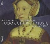 The Tallis Scholars sing Tudor church music. Vol.2