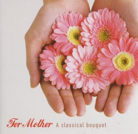 For mother : A classical bouquet