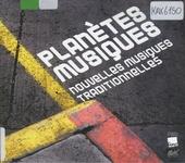 Planètes musiques : Noevelles musiques traditionelles