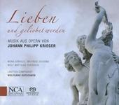 Lieben und geliebet werden : Musik aus Opern von Johann Philipp Krieger