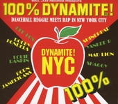 100% dynamite NYC! : dancehall reggae meets rap in New York City