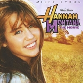 Hannah Montana : the movie : original motion picture soundtrack