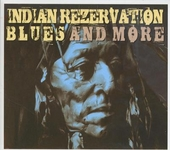 Indian rezervation blues and more