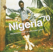 Nigeria 70 : The definitive story of 1970's funky Lagos