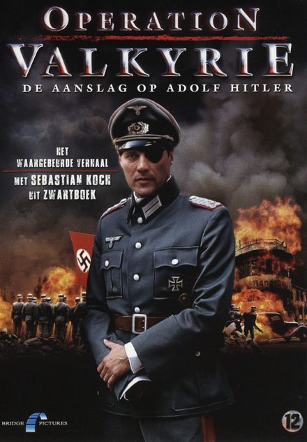 Operation Valkyrie : de aanslag op Adolf Hitler