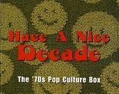 Have a nice decade : The 70's pop culture box