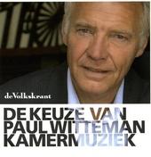 De keuze van Paul Witteman : Kamermuziek