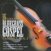 16 great bluegrass gospel classics. vol.2