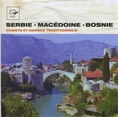 Serbie, Macédoine, Bosnie : chants et danses traditionnels