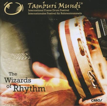 Tamburi mundi : The wizards of rhythm - International frame drum festival