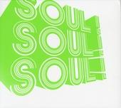 Soul ! soul ! soul !