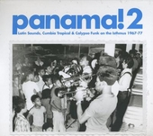 Panama! : latin sounds, cumbia tropical & calypso funk on the Isthmus 1967-1977. Vol. 2