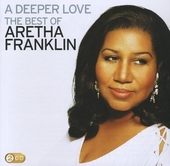 A deeper love : The best of Aretha Franklin
