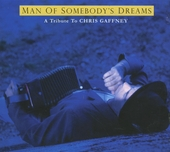 Man of somebody's dreams : A tribute to Chris Gaffney