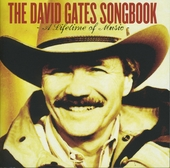 The David Gates songbook : A lifetime of music
