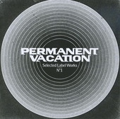 Permanent Vacation : Selected label works. vol.1