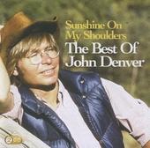 Sunshine on my shoulder : the best of John Denver