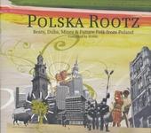 Polska rootz : beats, dubs, mixes & future folk from Poland